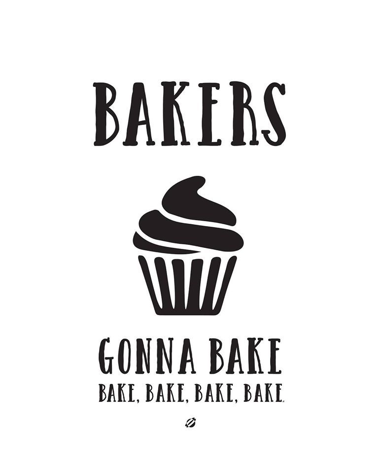 Bakers Gonna Bake Bake Bake We Love This Graphic From