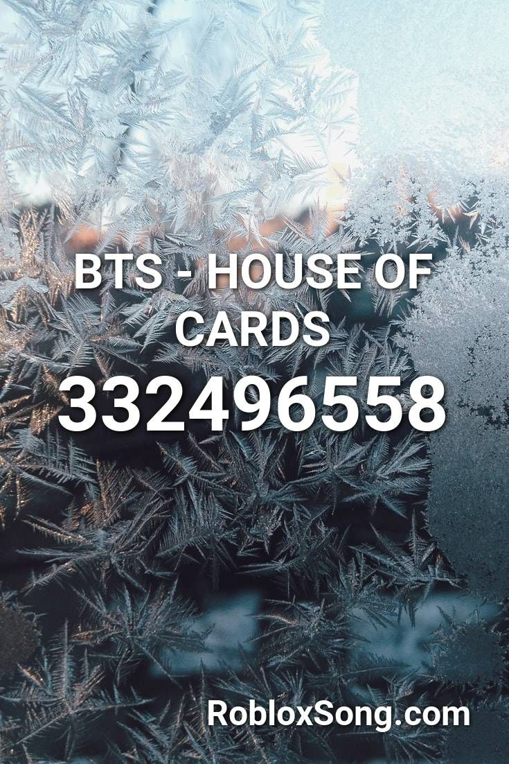 Bts House Of Cards Roblox Id Roblox Music Codes In 2020 Roblox House Of Cards Bts