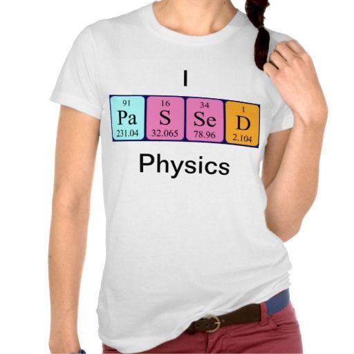 Passed physics periodic table name shirt periodic table physics passed physics periodic table name shirt urtaz Image collections