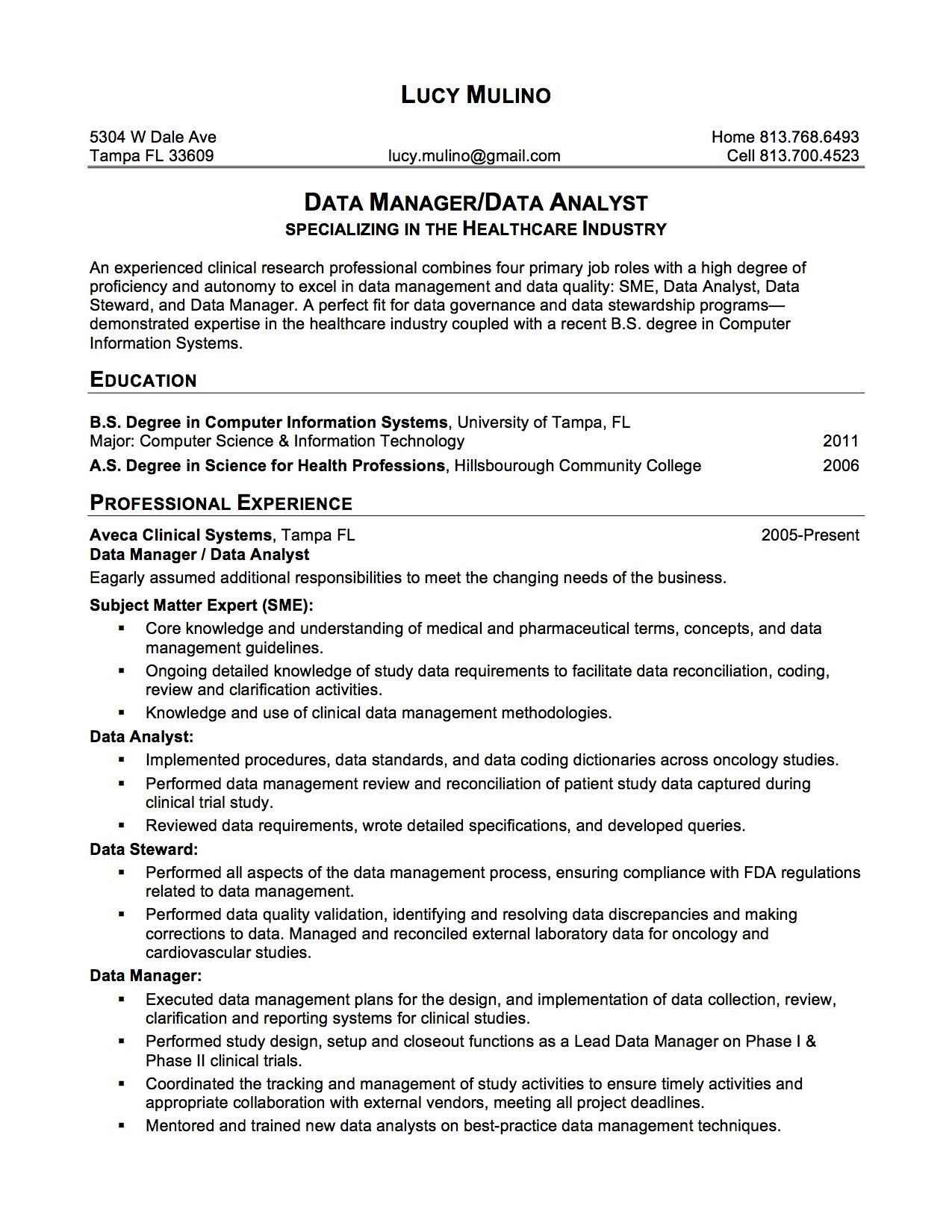 This Is A Good Sample Resume Nice Format Balance Of White Space And Print Plus The Person S Best Qualifications Are In The Data Analyst Data Quality Resume