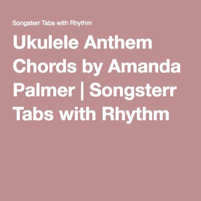 Ukulele Anthem Chords By Amanda Palmer Songsterr Tabs With Rhythm