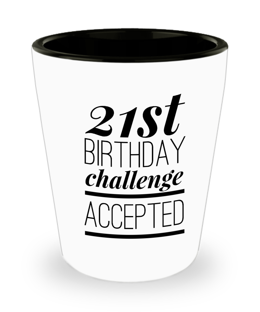 Shot Glasses Birthday Girl 21 St Gifts Idea For Her 21st Challenge Accepted Birthdaygifts Giftsforhim Yesecart