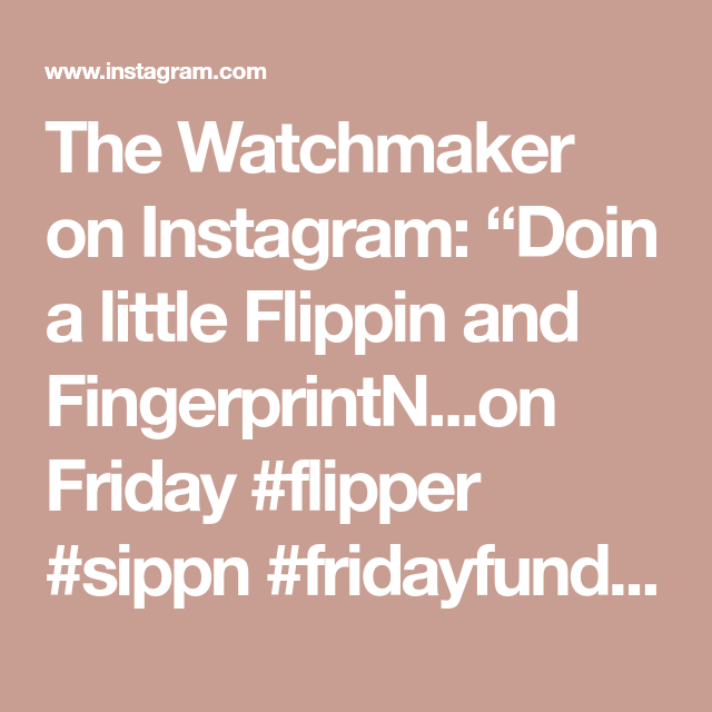 "The Watchmaker on Instagram: ""Doin a little Flippin and FingerprintN...on Friday #flipper #sippn #fridayfunday #fingerprinting #microtech #protocol #pawertac #watchdog…"""