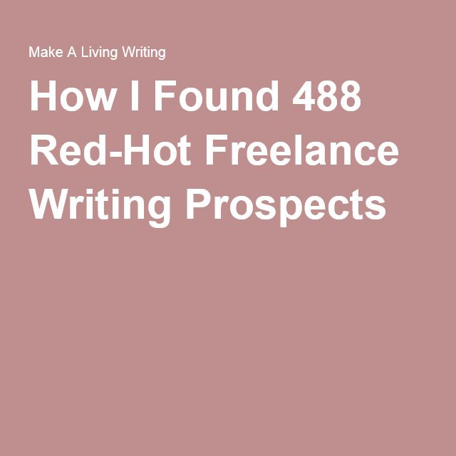 How I Found 488 Red-Hot Freelance Writing Prospects