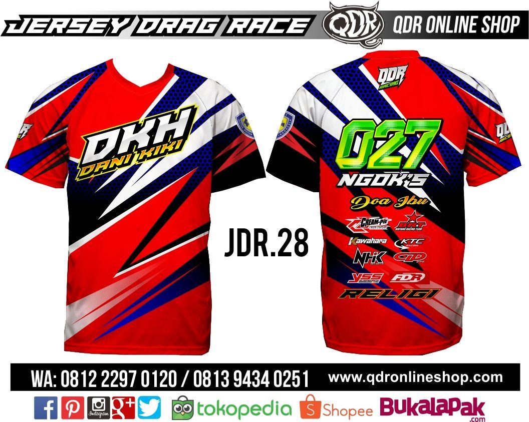 Download T Shirt Jersey Drag Race Jdr 28 Untuk Pemesanan Wa Line 081222970120 081294340251 Http Www Qdronlineshop Com Order Shopee Qdr O T Shirt Jaket Desain
