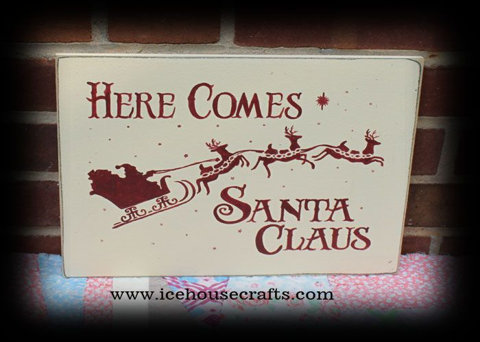 Here Comes Santa Claus Sign Santa Wood Sign Christmas