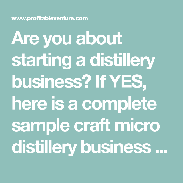 Are you about starting a distillery business if yes here is a are you about starting a distillery business if yes here is a complete sample craft micro distillery business plan template feasibility study to use wajeb Gallery