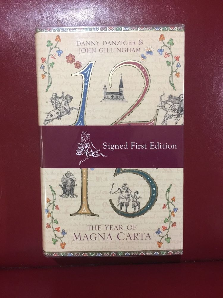 1215 The Year of Magna Carta by Danny Danziger & John Gillingham Signed 1st Ed