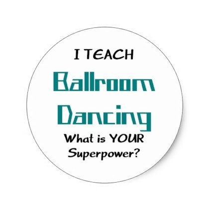 teach ballroom dance classic round sticker - teacher teachers - dance instructor job description
