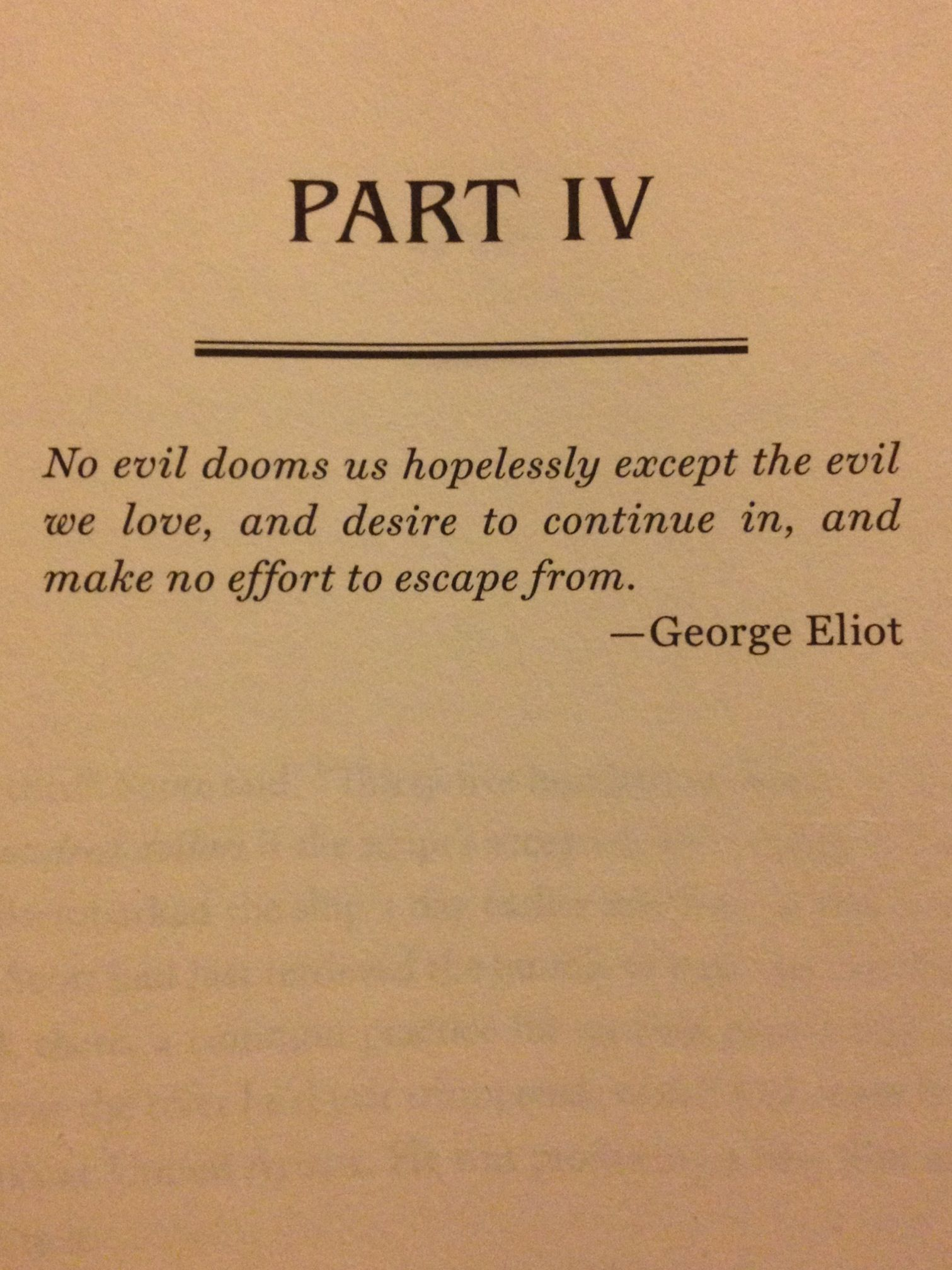 No evil dooms us hopelessly except the evil we love, and desire to continue in, and make no effort to escape from.