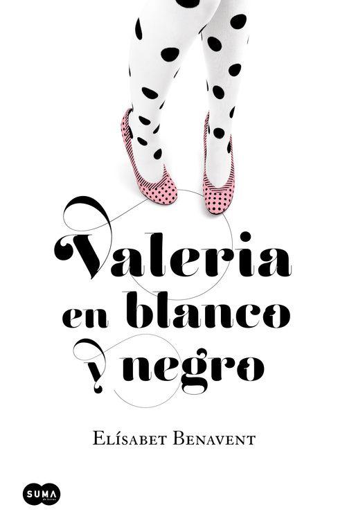 Valeria en blanco y negro (III) - Elísabet Benavent (Saga Valeria)