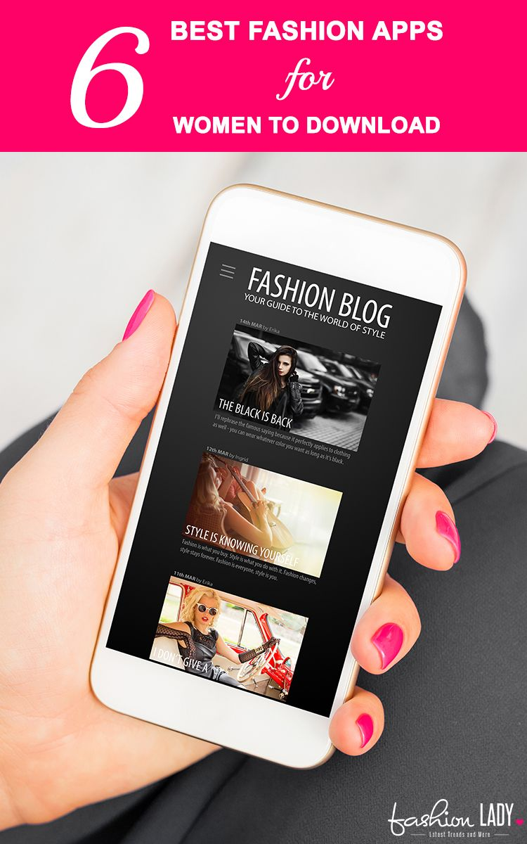 6 Best Fashion Apps For Women To Download Free Fashion Apps For Iphone And Android Best Fashion Apps Fashion Designing Apps Cool Style
