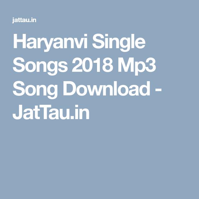 Haryanvi Single Songs 2018 Mp3 Song Download - JatTau in | haryanvi