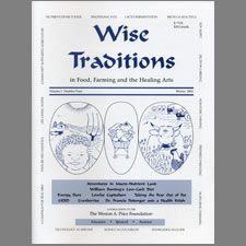Wise Traditions Journals Holistic Dentist Nourishing Traditions Traditional