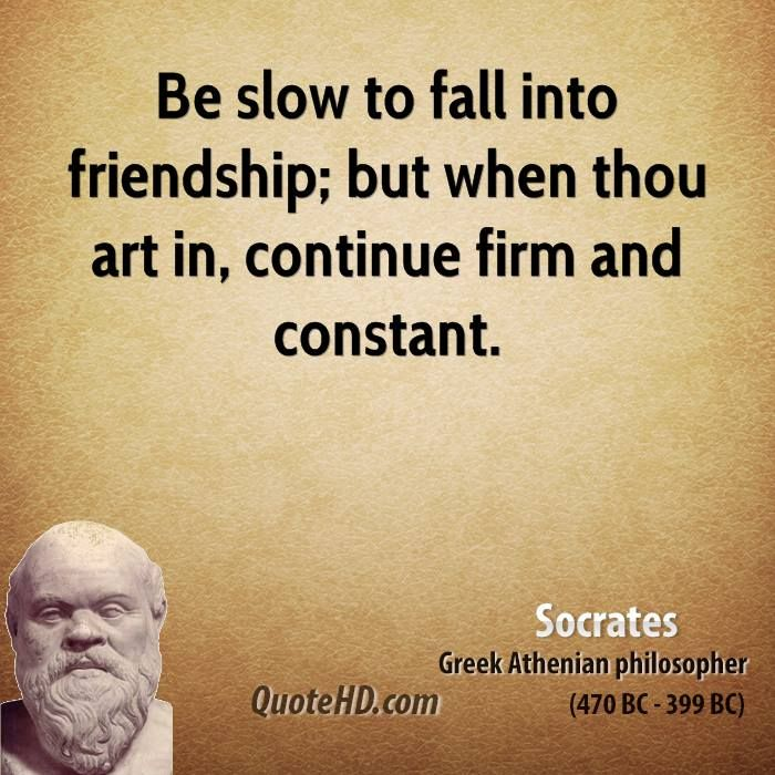 Philosophical Quotes About Friendship Magnificent Good Relationship Advice From Socrates Socrates  Pinterest