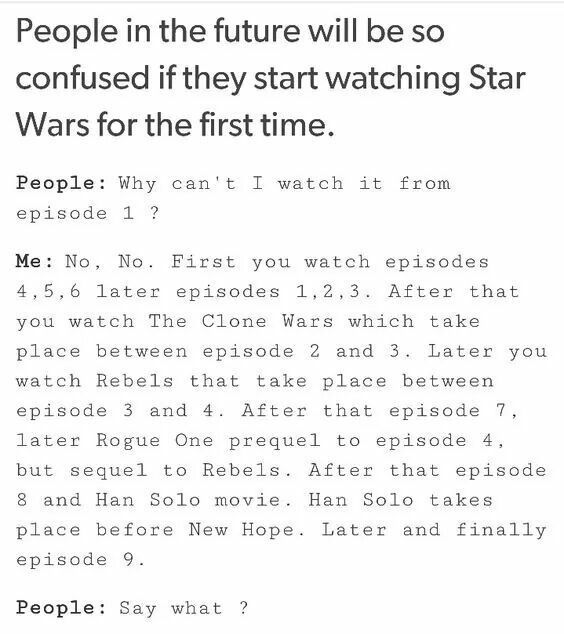Okay Even Though I Love Watching Things In The Order They Were Filmed Or Aired Star Wars Is Special Because I Star Wars Watch Star Wars Humor Star Wars Memes