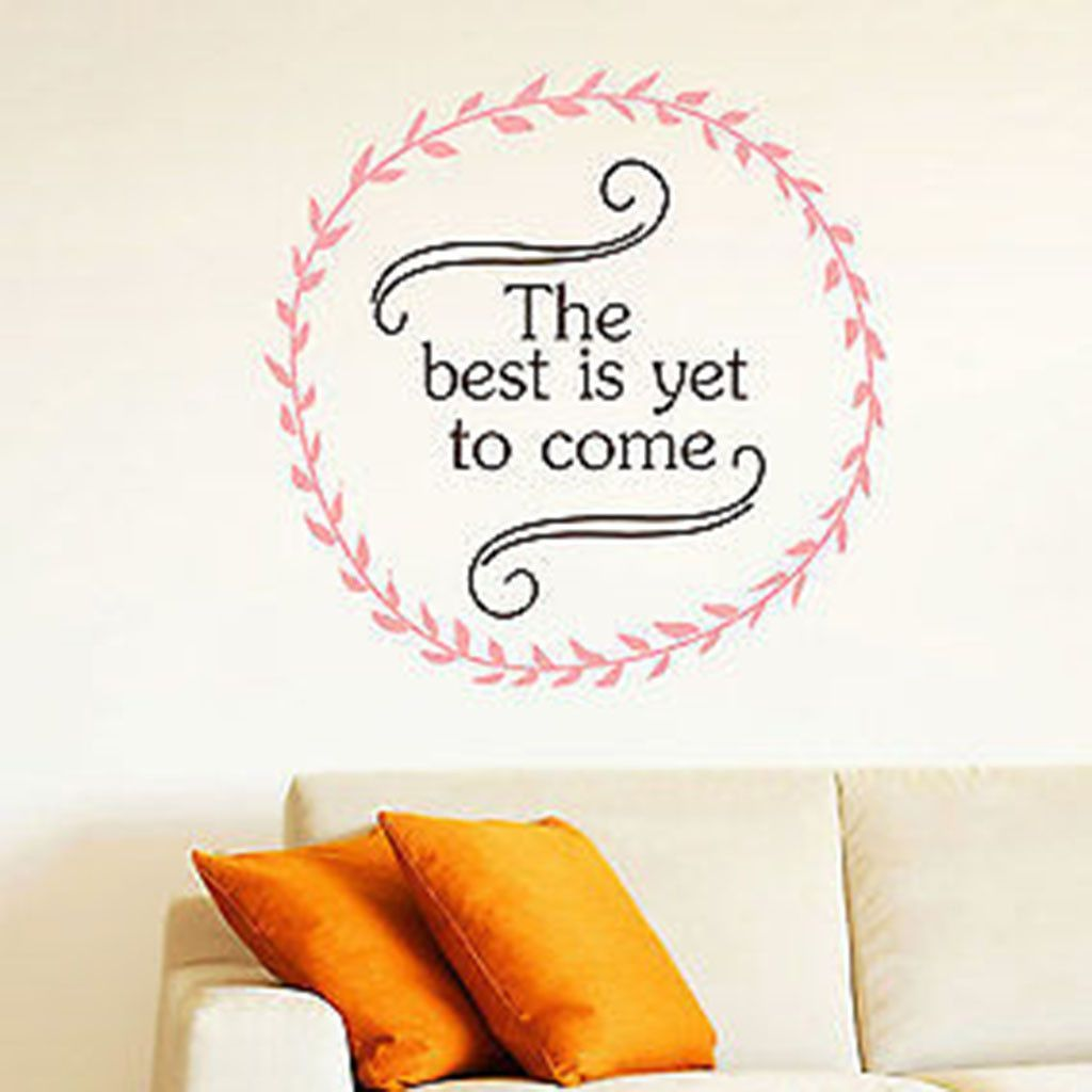 The Best is Yet to Come Wall Decal Quote Vinyl Wall Decal Sticker in 2019 | Wall decal sticker ...