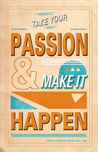 Take Your Passion & Make It Happen.