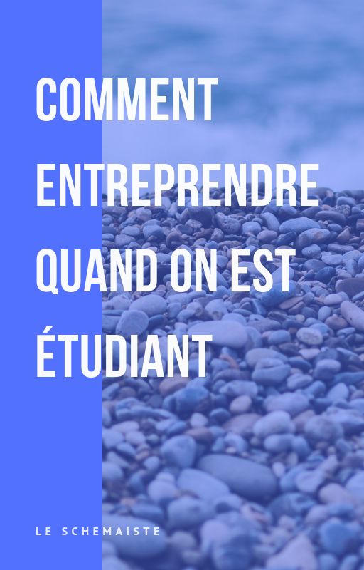 Comment Entreprendre Quand On Est Etudiant Comment Entreprendre Etudiant Entreprendre