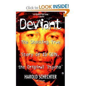 Deviant The Shocking True Story Of Ed Gein The Original Psycho True Stories True Crime True Crime Books