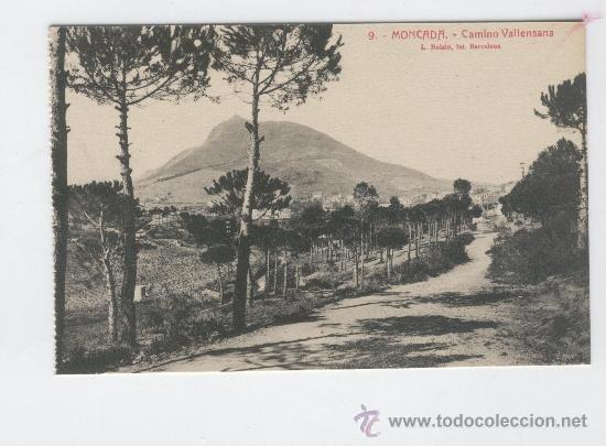 Moncada Y Reixach Montcada I Reixac Camino Vallensana Años 20 Camino Años 20 Postales Antiguas