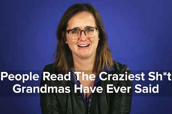 People Read The Craziest Shit Grandmas Have Ever Said