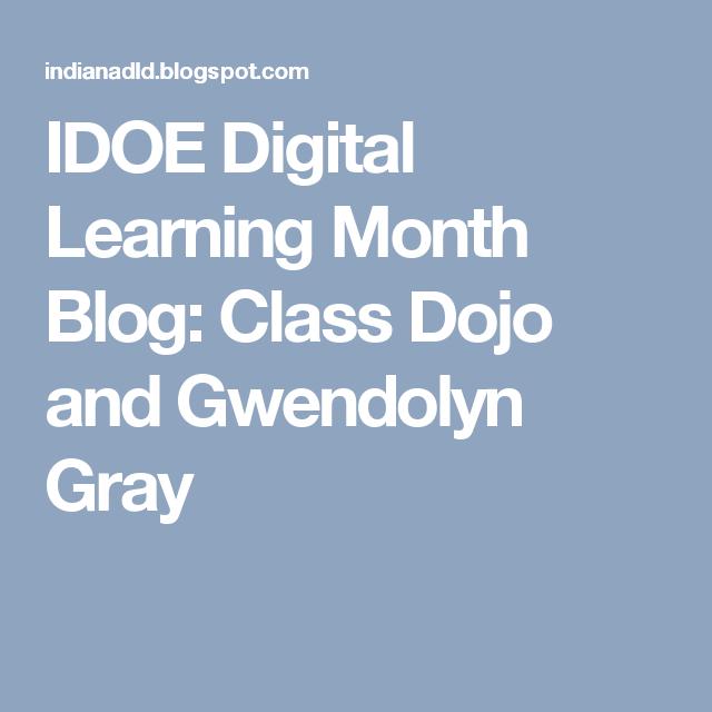 IDOE Digital Learning Month Blog: Class Dojo and Gwendolyn Gray
