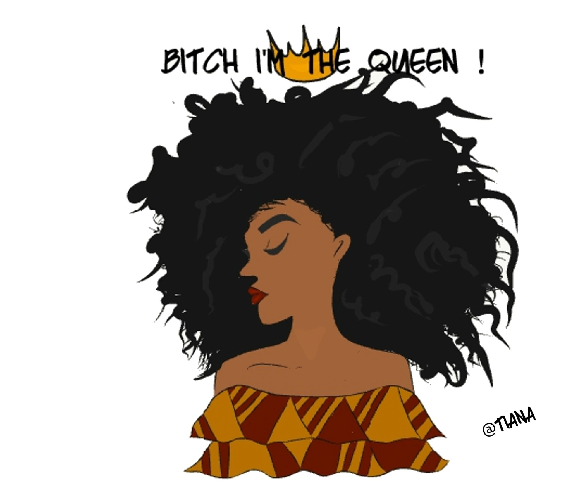 Bitch I m the Queen illustration illustrationart africa black