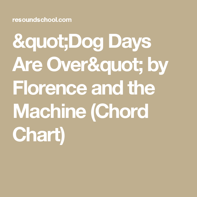 """""""Dog Days Are Over"""" by Florence and the Machine (Chord Chart)"""