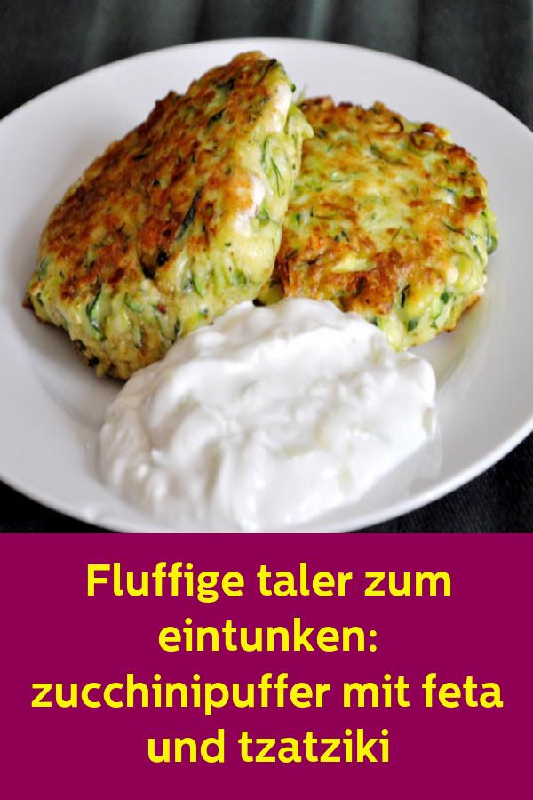 Fluffige taler zum eintunken: zucchinipuffer mit feta und tzatziki #zucchinirecipes
