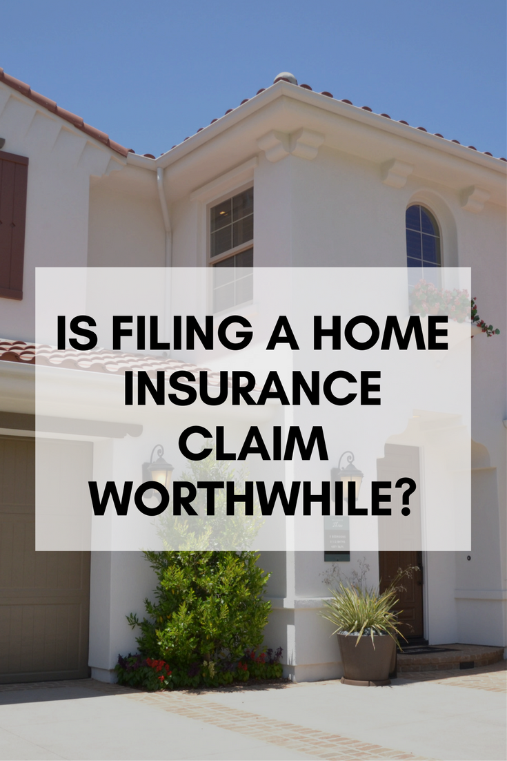 Is Filing A Home Insurance Claim Worthwhile Home Insurance