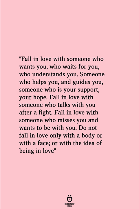 Fall In Love With Someone Who Wants You Who Waits For You Who Understands You Falling In Love Quotes Waiting Quotes For Him Waiting For You Quotes