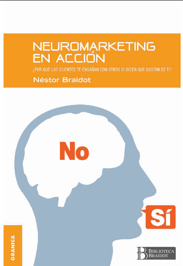 ACTUALIZACIÓN - Neuromarketing en Acción - Nestor Braidot - PDF - Español  http://helpbookhn.blogspot.com/2014/08/neuromarketing-en-accion-nestor-braidot.html