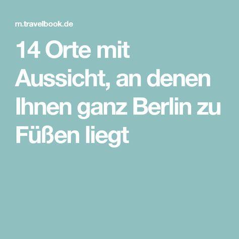 Die 14 Besten Aussichtspunkte In Berlin Berlin Reisen Und Aussicht