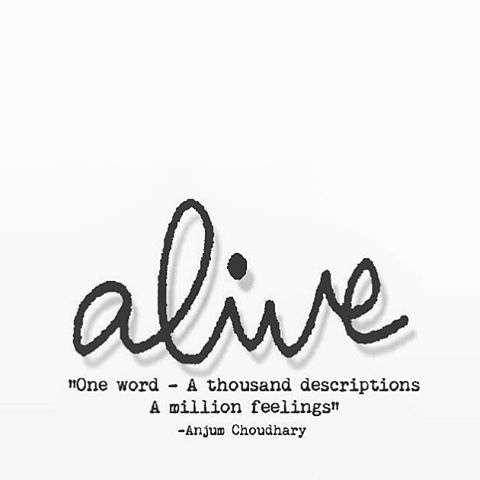 Alive #anjumchoudhary Whatu0027s Your Definition ??