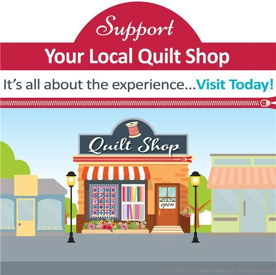 Support Your Local Quilt Shop Visit Today Fabrics Pinterest
