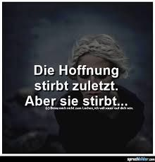die hoffnung stirbt zuletzt sprüche die hoffnung stirbt zuletzt   Google Search | #Quotes | Wisdom  die hoffnung stirbt zuletzt sprüche