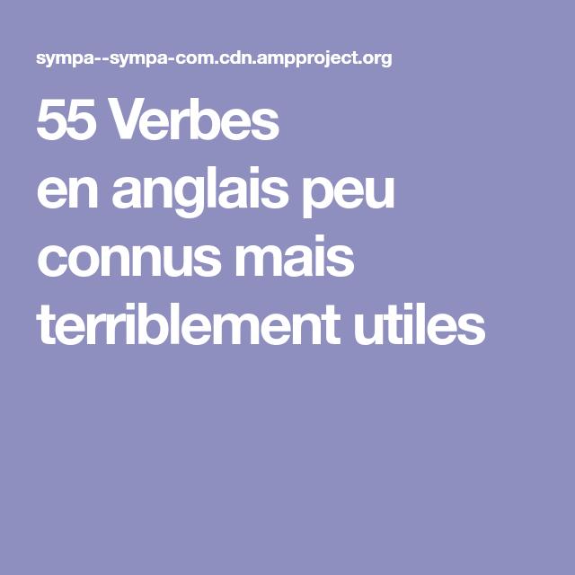 55 Verbes En Anglais Peu Connus Mais Terriblement Utiles Verbes Anglais Apprendre L Anglais Gratuitement Anglais