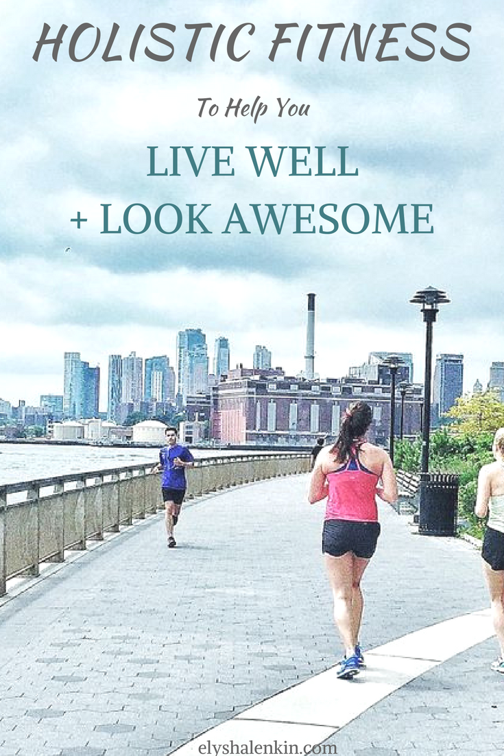 Live Well Look Awesome With Personal Style Holistic Fitness Mindful Living Holistic Fitness Holistic Wellness