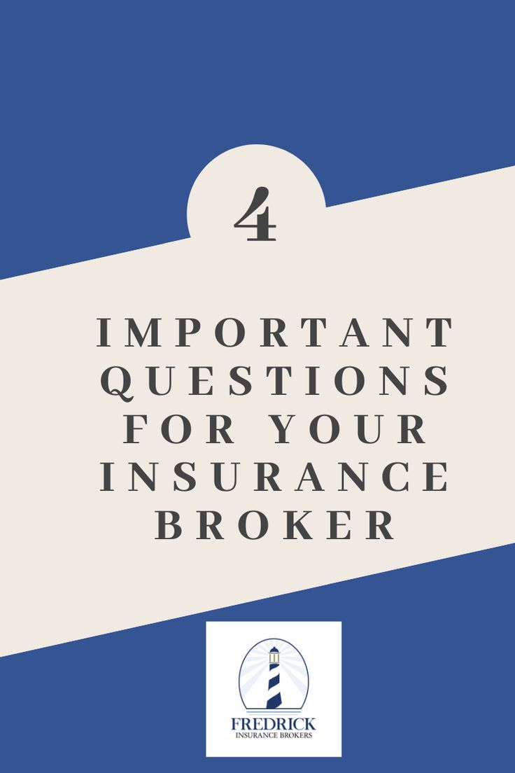 4 Important Questions for Your Insurance Broker ...