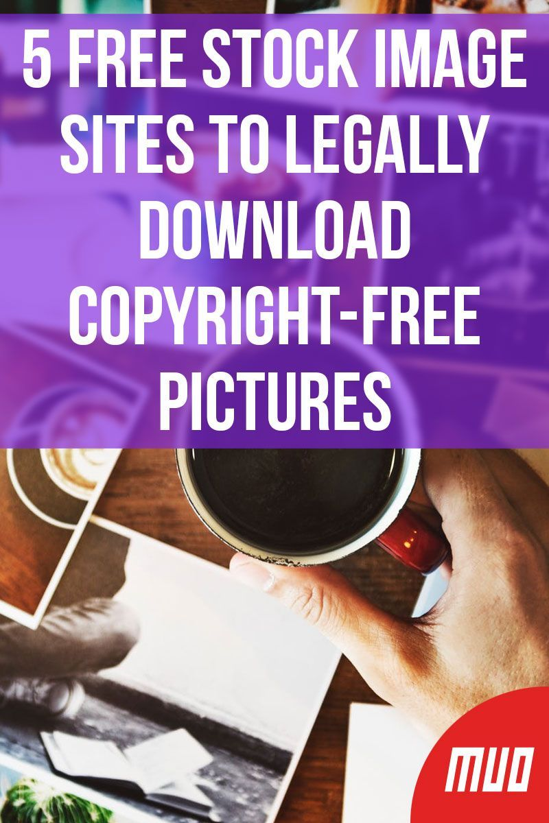 5 Free Stock Image Sites To Legally Download Copyright Free Pictures Free Stock Image Sites Copyright Free Pictures Stock Images Free