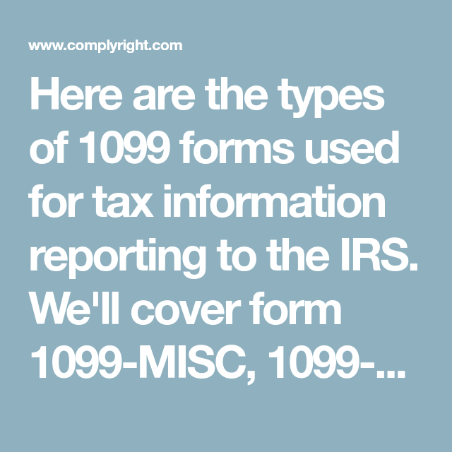 Here Are The Types Of 1099 Forms Used For Tax Information Reporting
