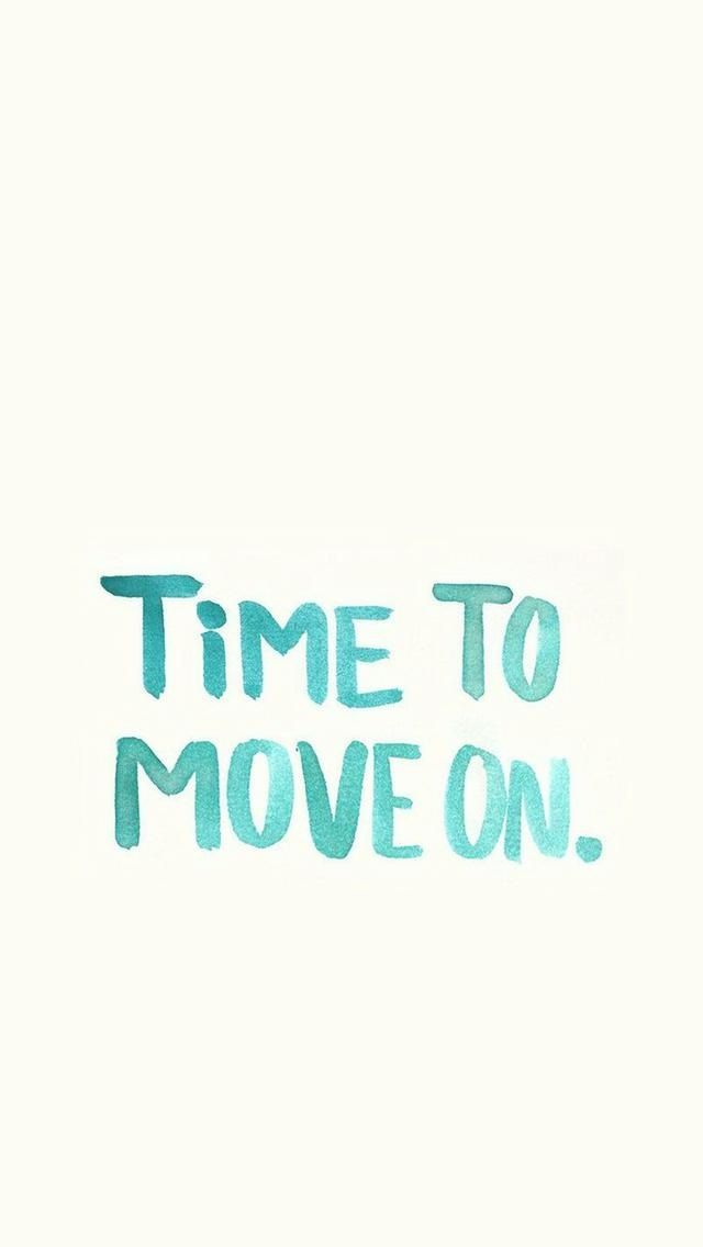 Time To Move On Typography Quotes Tap To See More Beautiful Iphone Quotes Wallpapers Mobile9 Wallpaper Quotes Super Quotes Wallpaper Iphone Quotes