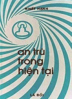 An Trú Trong Hiện Tại (NXB Lá Bối 1987) - Thích Nhất Hạnh, 76 Trang | Sách Việt Nam