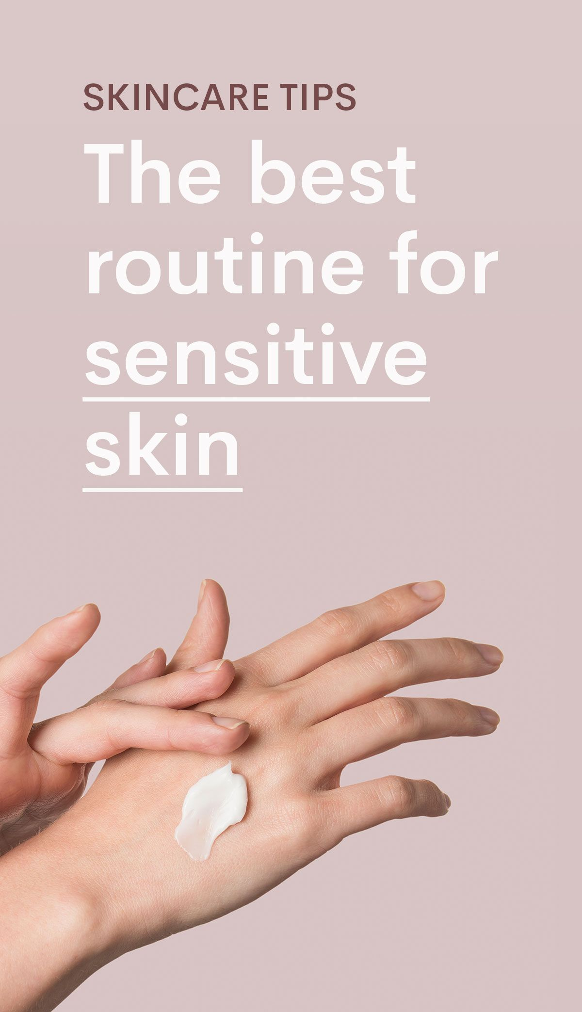 Sensitive Skin Tips Symptoms And How To Fix Sensitive Skin Sensitive Skin Care Routine Sensitive Skin Care