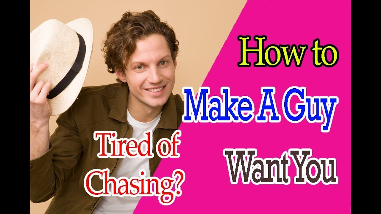 Tired of chasing how to make a guy want you instead