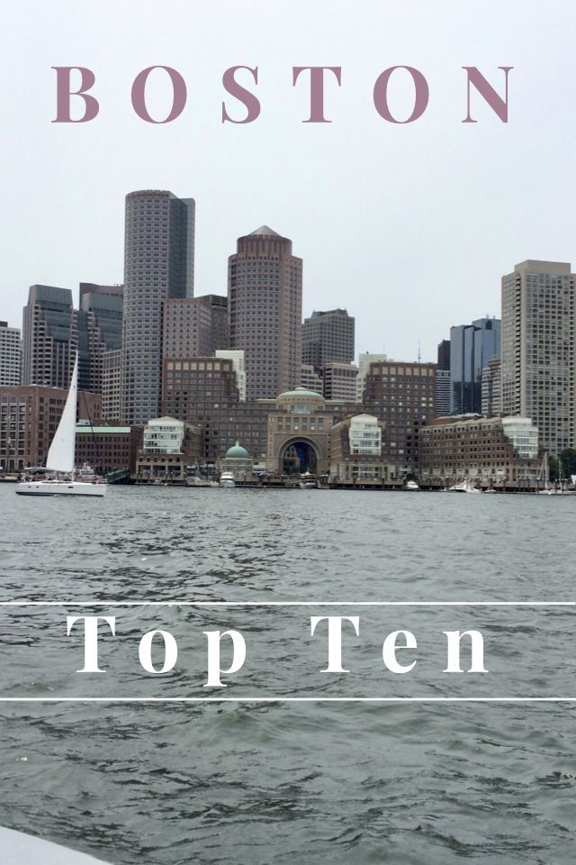 Boston S Top 10 For Your First Visit Boston Vacation Boston