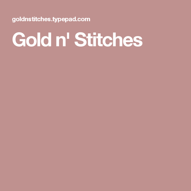 Gold N Stitches Crafts Pinterest Stitch Embroidery And Patterns