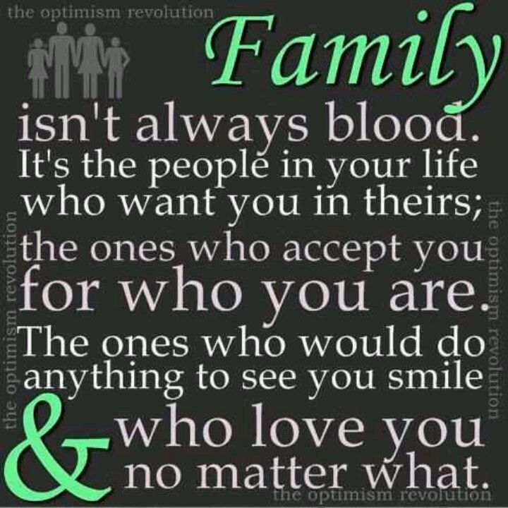 Family Is Not Always Blood My Power Words And Thoughts Quotes