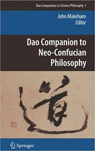 Dao Companion To Neo Confucian Philosophy John Makeham Springer Confucian Philosophy Philosophical Thoughts